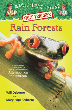 Magic Tree House Fact Tracker #5: Rain Forests by