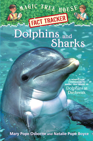 Magic Tree House Fact Tracker #9: Dolphins and Sharks by