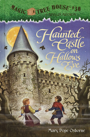 Magic Tree House #30: Haunted Castle on Hallows Eve by