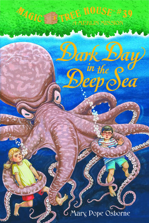 Magic Tree House #39: Dark Day in the Deep Sea by Mary Pope Osborne