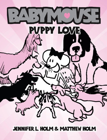 Babymouse #8: Puppy Love by Matthew Holm and Jennifer L. Holm