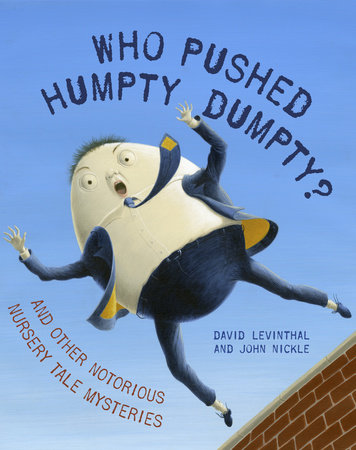Who Pushed Humpty Dumpty? by