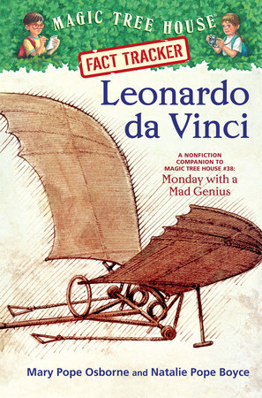 Magic Tree House Fact Tracker #19: Leonardo da Vinci by Natalie Pope Boyce and Mary Pope Osborne