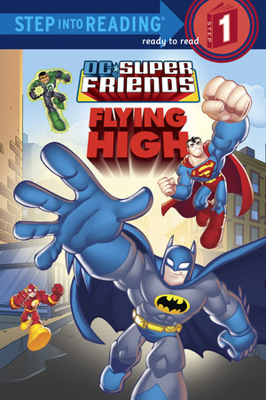 Super Friends: Flying High (DC Super Friends) by