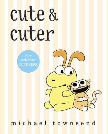 Cute & Cuter by