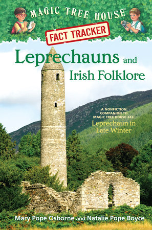 Magic Tree House Fact Tracker #21: Leprechauns and Irish Folklore by Mary Pope Osborne and Natalie Pope Boyce