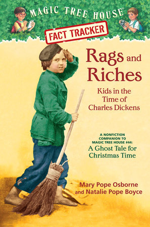 Magic Tree House Fact Tracker #22: Rags and Riches: Kids in the Time of Charles Dickens by