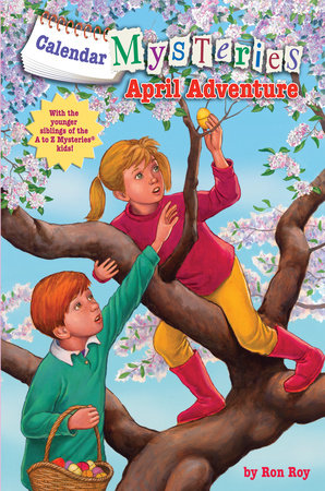 Calendar Mysteries #4: April Adventure by Ron Roy