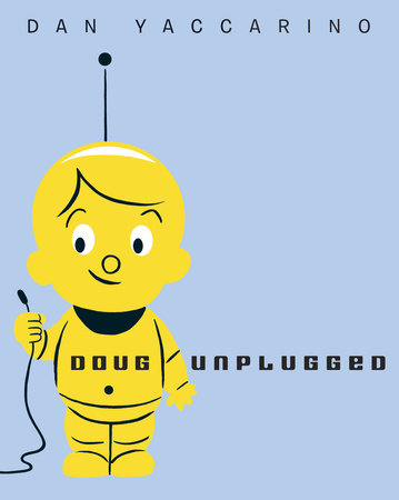 Doug Unplugged by