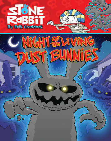 Stone Rabbit #6: Night of the Living Dust Bunnies by