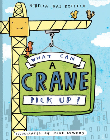 What Can a Crane Pick Up? by