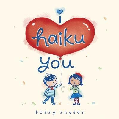 I Haiku You by