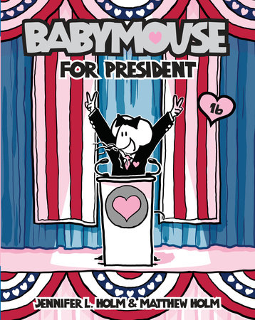 Babymouse #16: Babymouse for President by