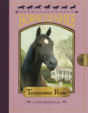 Horse Diaries #9: Tennessee Rose by