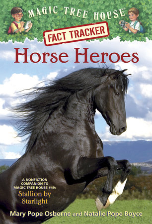 Magic Tree House Fact Tracker #27: Horse Heroes by