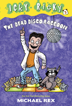 Icky Ricky #3: The Dead Disco Raccoon by Michael Rex