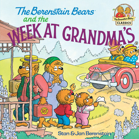 The Berenstain Bears and the Week at Grandma's by