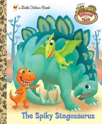 The Spiky Stegosaurus (Dinosaur Train) by