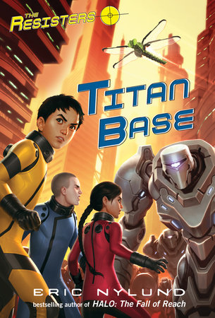 The Resisters #3: Titan Base by