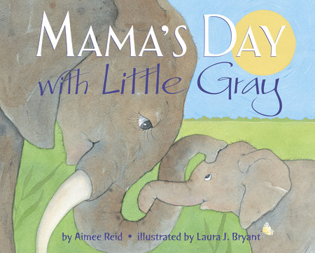 Mama's Day with Little Gray by Aimee Reid