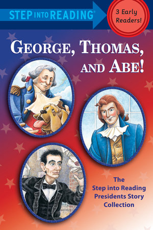 George, Thomas, and Abe! by Frank Murphy and Martha Brenner
