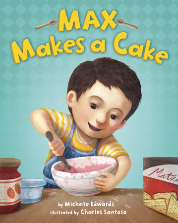 Max Makes a Cake