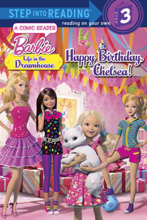 Happy Birthday, Chelsea (Barbie: Life in the Dream House) by Mary Tillworth