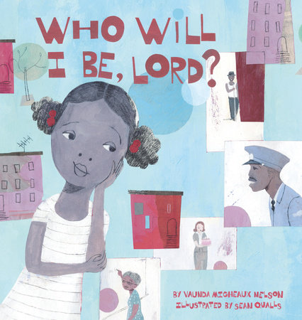 Who Will I Be Lord? by Vaunda Micheaux Nelson