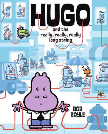 Hugo and the Really, Really, Really Long String by