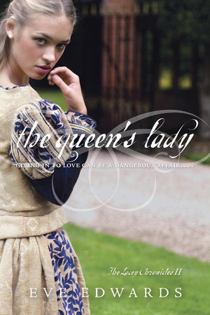 The Lacey Chronicles #2: The Queen's Lady by Eve Edwards