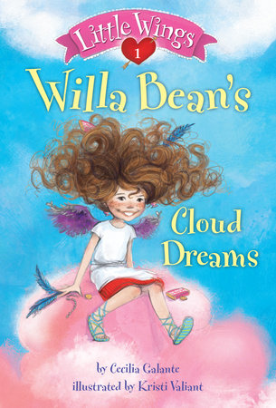 Little Wings #1: Willa Bean's Cloud Dreams by Cecilia Galante