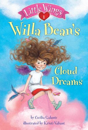 Little Wings #1: Willa Bean's Cloud Dreams by