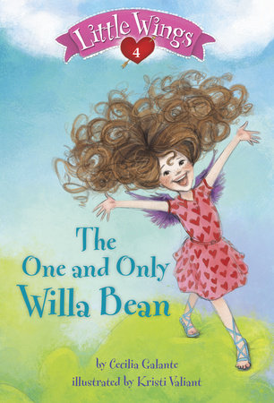 Little Wings #4: The One and Only Willa Bean by