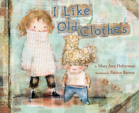 I Like Old Clothes by Mary Ann Hoberman