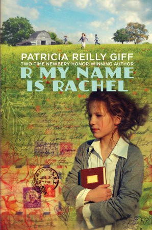 R My Name Is Rachel by Patricia Reilly Giff