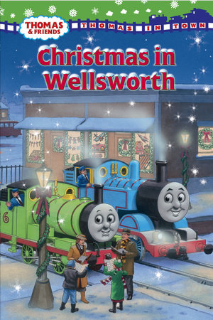 Christmas in Wellsworth (Thomas & Friends) by