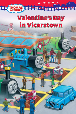 Thomas in Town: Valentine's Day in Vicarstown (Thomas & Friends) by