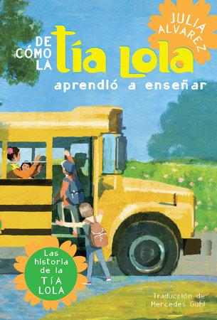 De como tia Lola aprendio a ensenar by Julia Alvarez