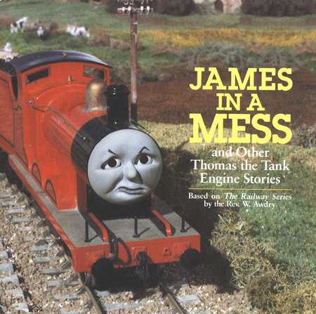 James in a Mess and Other Thomas the Tank Engine Stories (Thomas & Friends) by Rev. W. Awdry