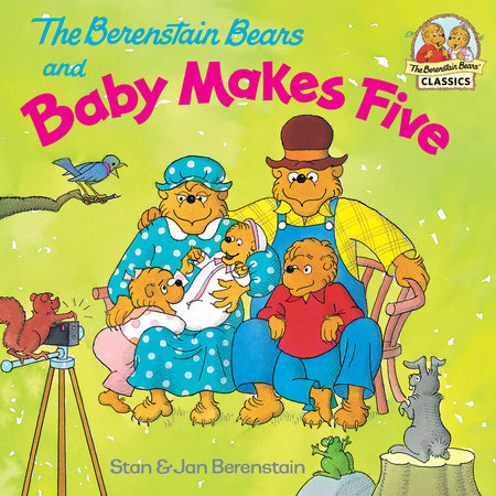 The Berenstain Bears and Baby Makes Five by