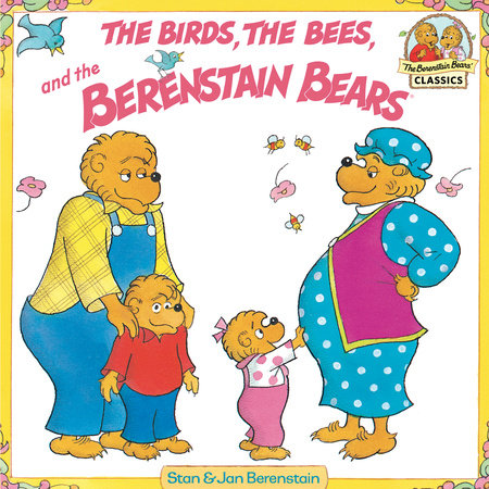 The Birds, the Bees, and the Berenstain Bears