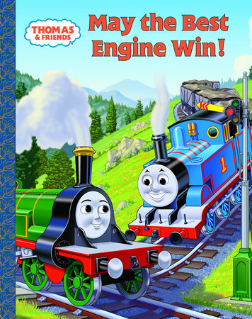 May the Best Engine Win (Thomas & Friends) by Rev. W. Awdry