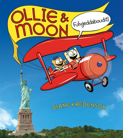 Ollie & Moon: Fuhgeddaboudit! by