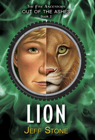 Five Ancestors Out of the Ashes #2: Lion by Jeff Stone