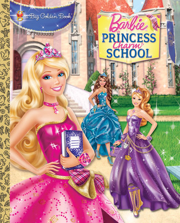 Princess Charm School Big Golden Book (Barbie) by Kristen L. Depken