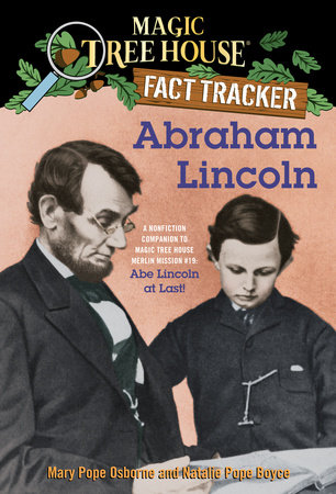 Magic Tree House Fact Tracker #25: Abraham Lincoln by Mary Pope Osborne and Natalie Pope Boyce