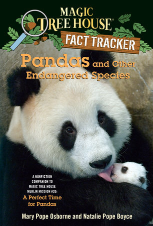Magic Tree House Fact Tracker #26: Pandas and Other Endangered Species by Mary Pope Osborne and Natalie Pope Boyce