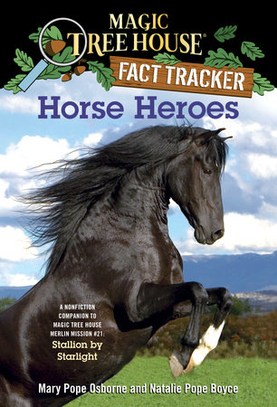 Magic Tree House Fact Tracker #27: Horse Heroes by Natalie Pope Boyce and Mary Pope Osborne