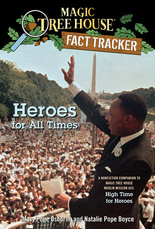 Magic Tree House Fact Tracker #28: Heroes for All Times by Mary Pope Osborne and Natalie Pope Boyce