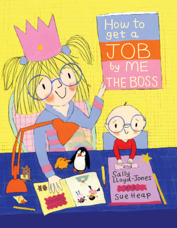 How to Get a Job...by Me, the Boss by Sally Lloyd-Jones